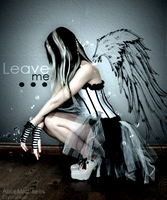 Leave Me by AliceMichaelis
