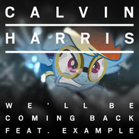 Calvin Harris/Example - We'll Be Coming Back (RD) by AdrianImpalaMata