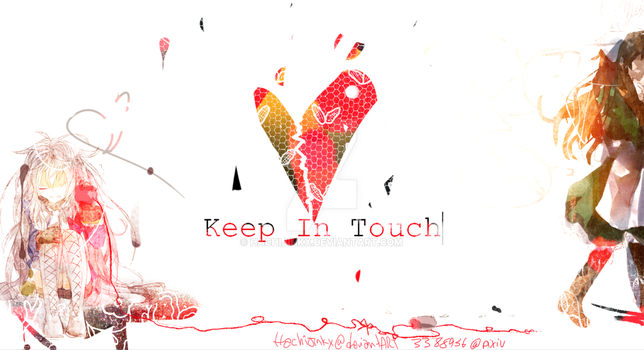 Keep in Touch| by HachiJinkx