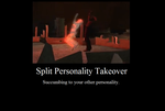 Split Personality Takeover by JasonPictures