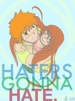 Haters Gonna Hate. -WIP?- by JINXtheLUCKY93
