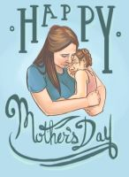 Happy Mother's Day by blindthistle