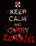 Keep Calm and Kill Zombies by Lockheart13