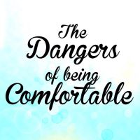 The Dangers of being Comfortable by 1234RoseSmith
