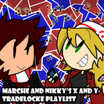 Marche and Nikky's XY Tradelocke Playlist by NikkyDash