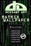 Deviant Art Matrix Wallpaper by theKovah