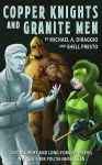 Copper Knights and Granite Men - Third Edition by shellpresto