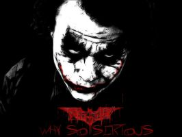 The Joker - Why So Serious by PolishTank48
