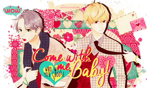 Come with me baby! by akumaLoveSongs