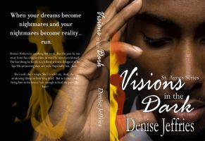 Visions in the Dark Denise Jeffries by asharceneaux