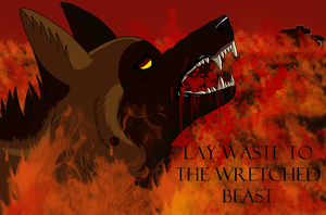 Lay Waste to the Wretched Beast by Bottled-Rottweiler