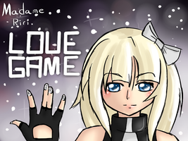 Madame Riri: LOVE GAME by DaDoofus