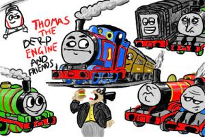 Thomas the Derp Engine and Friends by 01Salty