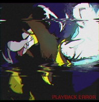 playback error by PukingRainbow