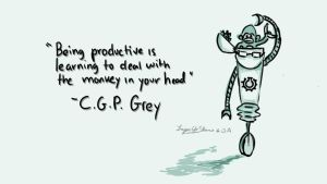 Monkey in your Head 2 CGP Grey Quote by TripsUpStairs