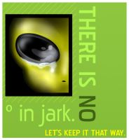 THERE IS NO ° IN JARK. by 09design