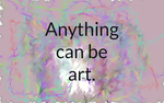 Anthing can be art. :) by i-am-ash-ketchum