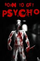Get Psycho by DoctorGurgul