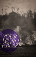 YOUR WORLD ABLAZE by aanoi