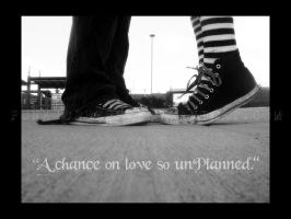 a chance at love so unplanned by punkgoddess