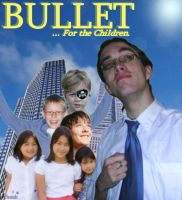 Bullet... For The Children by cheeb