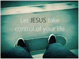 Let Jesus Take Control of your Life by Tadakatsukaw