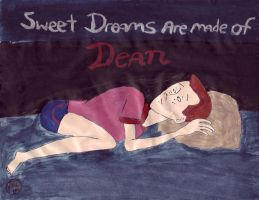 Sweet Dreams Are Made Of Dean by ebonystarfire