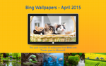 Bing Wallpapers - April 2015 by Misaki2009