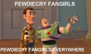 Pewdiecry fangirls, everywhere by Albme94