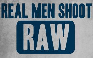 Real Men Shoot Raw. by LabsOfAwesome