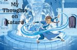 My Thoughts on Katara by SunnyBloom90