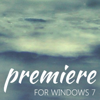Premiere for Windows 7 by mistraval