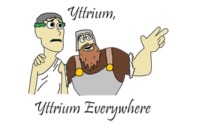 Yttrium, Yttrium Everywhere by proven55