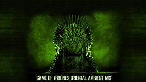 Game of Thrones Oriental Ambient Mix by DremoraValkynaz