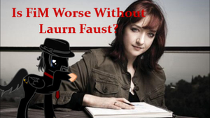 Is FiM Worse Without Lauren Faust? by Blackbird2