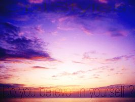 Do You Believe In Yourself ? by CptGolli