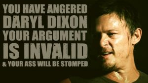 DarylDixonUrArguemnt Is InVald by XxWolfTalonxX