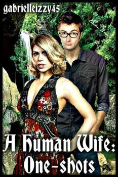 A Human Wife: One Shots by EmilieBrown