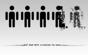If God left creation to man by 5old13r