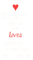 Keep Calm and Love Robert Thomas Pattinson png by CaamiKS
