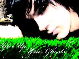 Give up Your Ghosts by nmillsap