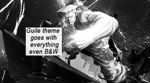 Guile theme goes with BnW by Gundam4