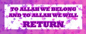 To ALLAH we shall RETURN by khadijahmuslimah