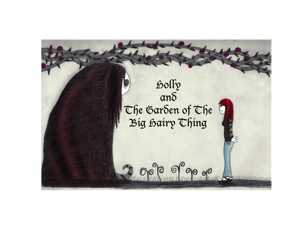 Holly and The Garden of The Big Hairy Thing by TabletopFiend