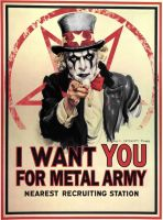 I WANT YOU FOR METAL ARMY ! by TheNeoShaman