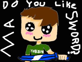 tobuscus:do you like my sword? by KelseytheHedgecat