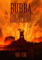 Bubba The Batshit Bonkers Bunny - Rabbit Rising by FlyingApplesaucer