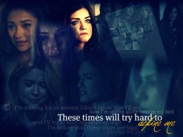 Pretty Little Liars: These Times by AJtheDarkSiren