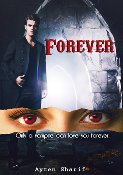 Forever - Book Cover ( Fantastic and Romantic ) by AytenSharif11