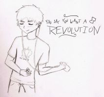 You Say You Want a Revolution by InvaderJes11